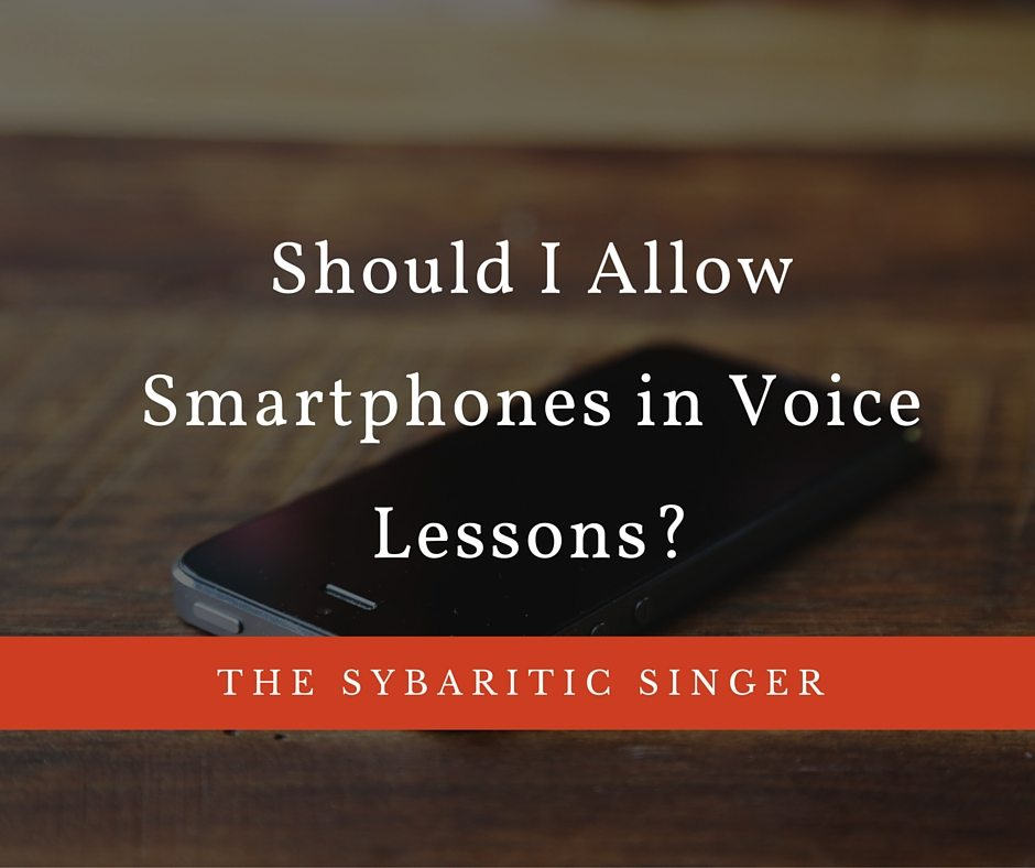 Should I Allow Smartphones in Voice Lessons?