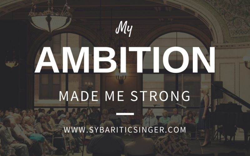 My Ambition Made Me Strong | Sybaritic Singer