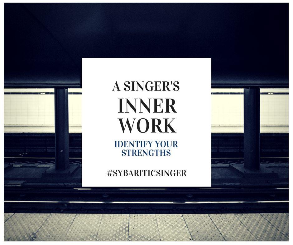 A Singer's Inner Work   Identify Your Strengths   Sybaritic Singer