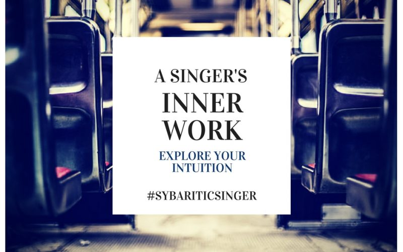 A Singer's Inner Work: Explore Your Intuition