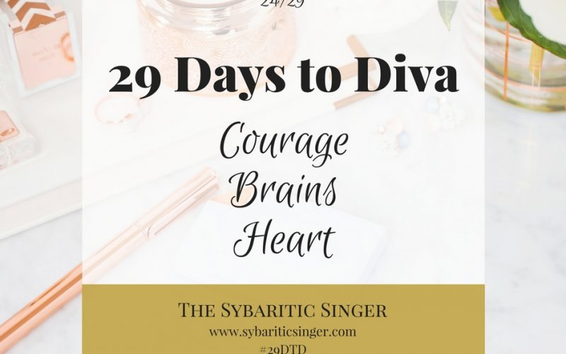 29 Days to Diva | #29DTD | Courage | Fear | Sybaritic Singer | www.sybariticsinger.com
