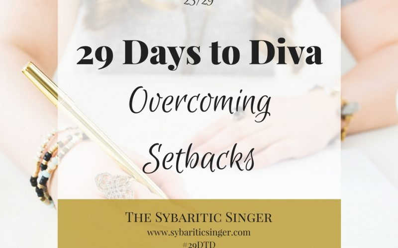 29 Days to Diva: Day 23 – Overcoming Setbacks