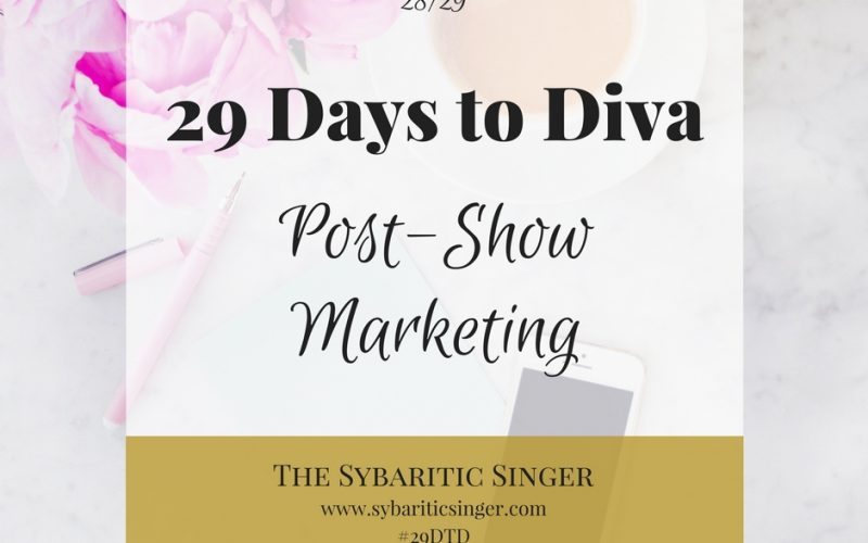 29 Days to Diva: Day 28 – Post-Show Marketing
